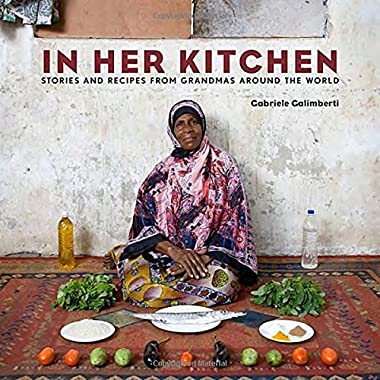 In Her Kitchen: Stories and Recipes from Grandmas Around the World