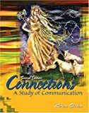 Connections : A Study of Communication, Staten, Karen, 0757521304
