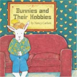 Bunnies and Their Hobbies, Nancy Carlson, 0876142579