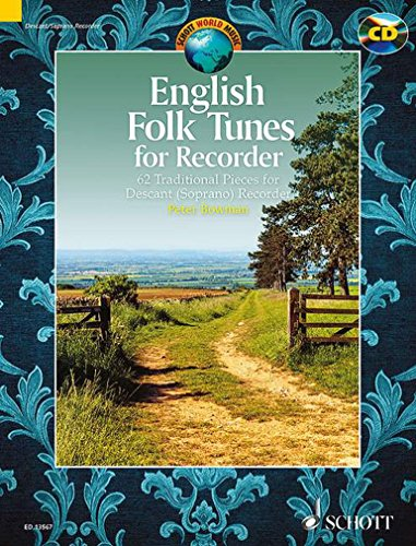 English Folk Tunes for Recorder - 62 Traditional Pieces for Descant (Soprano) Recorder - Schott World Music - edition with CD - ( ED 13567 ) (English, German and French Edition) ()