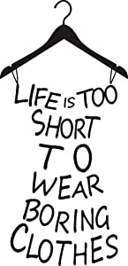 Hot Wall Sticker Home Decor Quotes Life is Too Short to Wear Boring Clothes Vinyl Wall Art Decor Mural Decals Wall Lettering Saying Quotes Dress Shape Stickers DIY for Girl's Bedroom (Black)