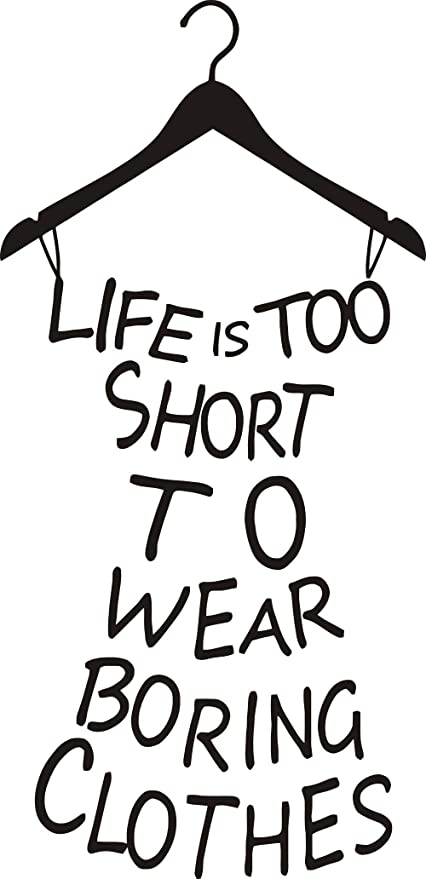 Hot Wall Sticker Home Decor Quotes Life Is Too Short To Wear