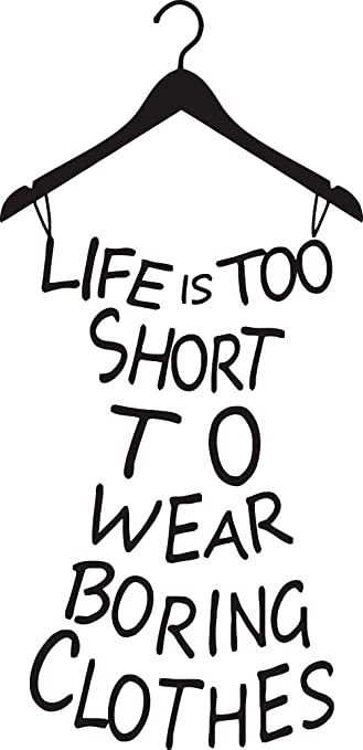 Hot Wall Sticker Home Decor Quotes Life Is Too Short To Wear Boring