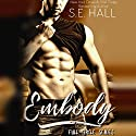 Embody Audiobook by S.E. Hall Narrated by Holly Chandler, Matthew Holland