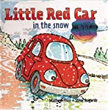 img - for Little Red Car in the Snow (Little Red Car Books) book / textbook / text book