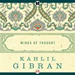 Wings of Thought | Kahlil Gibran