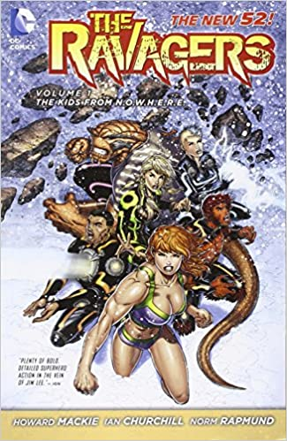 Amazon Com The Ravagers Vol 1 The Kids From N O W H E R E The