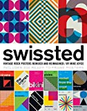 """""""Fine art for font nerds.""""—New YorkMagazine """"One of the most engaging homages I have ever seen.""""—Steven HellerSwissted takes rock concert posters of the '70s, '80s, and '90s and remixes and reimagines them through a Swiss modernist lens. Th..."""