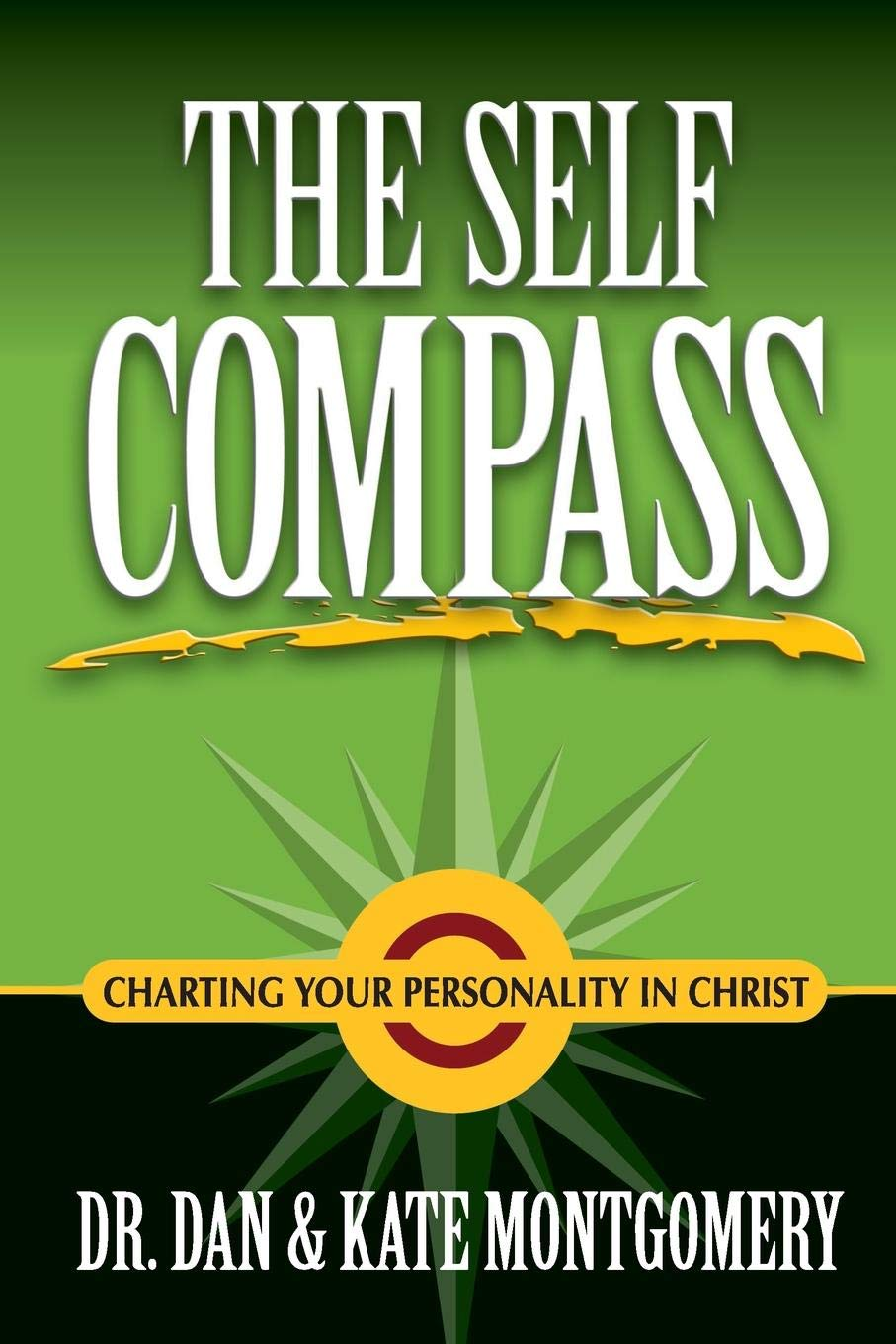 The Self Compass: Charting Your Personality in Christ: Dan