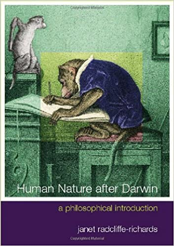 Human Nature After Darwin: A Philosophical Introduction (Philosophy and the Human Situation) by Janet Radcliffe Richards (2001-01-22)