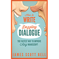 How to Write Dazzling Dialogue: The Fastest Way to Improve Any Manuscript (Bell on Writing Book 2) (English Edition)