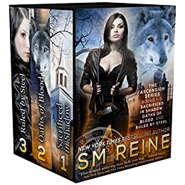 The Ascension Series, Books 1-3: Sacrificed in Shadow, Oaths of Blood, and Ruled by Steel by [Reine, SM]