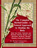 The Complete Herbal Guide, Stacey Chillemi and Michael Chillemi D.C., 1300458607