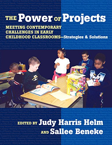The Power of Projects: Meeting Contemporary Challenges in Early Childhood Classrooms -  Strategies and Solutions