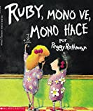 img - for Ruby The Copycat: Ruby, Mono Ve, Mono Hace book / textbook / text book