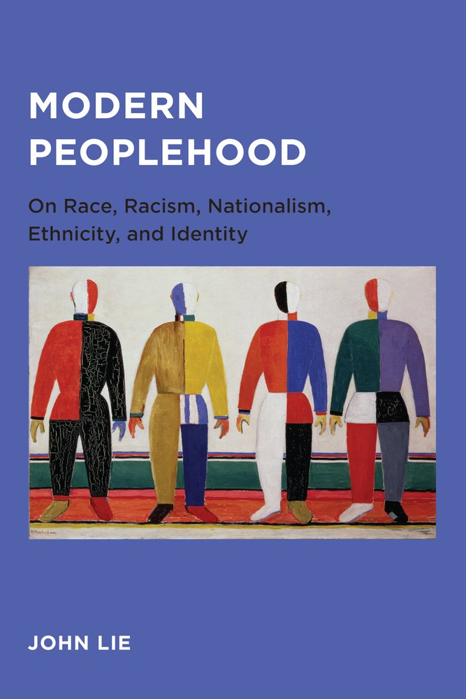 Modern Peoplehood: On Race, Racism, Nationalism, Ethnicity, and Identity (Global, Area, and International Archive) PDF
