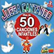 Juega Cantando. Mas De 50 Canciones Infantiles Para Niños
