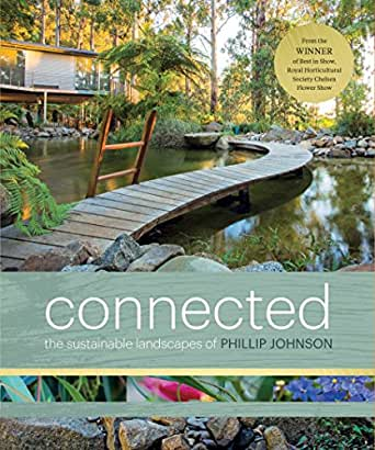 Connected Phillip Johnson S Sustainable Landscapes Kindle