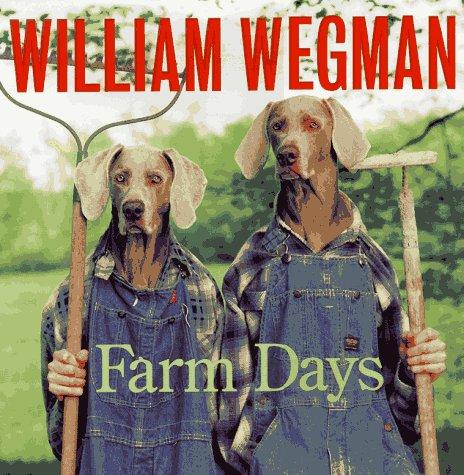 (William Wegman's Farm Days)