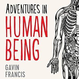 Adventures in Human Being Audiobook