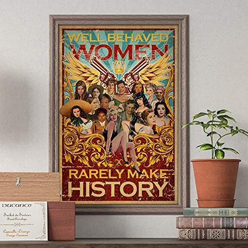 Make Large Poster - Well Behaved Women Rarely Make History Poster Women's March Gift Women's Inspirational Quote Poster Customized Poster Size Width(W) x Height(H) 12