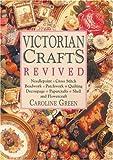 Victorian Crafts Revived, Caroline Green, 0715315102