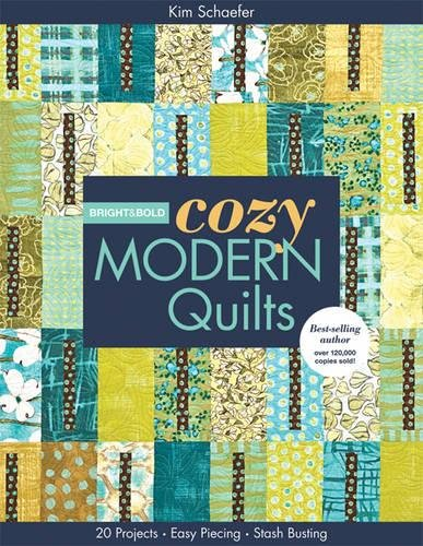 Cozy Modern Quilts (Bright & Bold Cozy Modern Quilts: 20 Projects • Easy Piecing • Stash Busting)