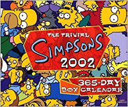 The Trivial Simpsons 2002 Calendar Day To 1 Aug 2001