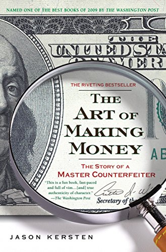 - 6185HDUNMFL - The Art of Making Money: The Story of a Master Counterfeiter Paperback – May 4, 2010