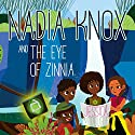 Nadia Knox and the Eye of Zinnia Audiobook by Jessica McDougle Narrated by Tyra Kennedy