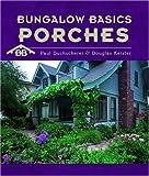 Bungalow Basics: Porches (Pomegranate Catalog)