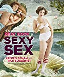 The Sexy Book of Sexy Sex. by Kristen Schaal and Rich Blomquist