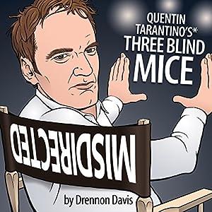 Quentin Tarantino's Three Blind Mice