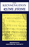 THE KENSINGTON RUNE STONE: PRELIMINARY REPORT TO THE MINNESOTA HISTORICAL SOCIETY  BY THE MINNESOTA HISTORICAL SOCIETY MUSEUM COMMITTEE
