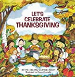 Let's Celebrate Thanksgiving, Connie Roop and Peter Roop, 0761304290