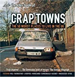 Crap Towns: The 50 Worst Places to Live in the UK