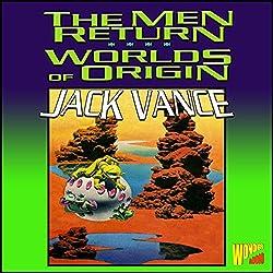 The Men Return & Worlds of Origin