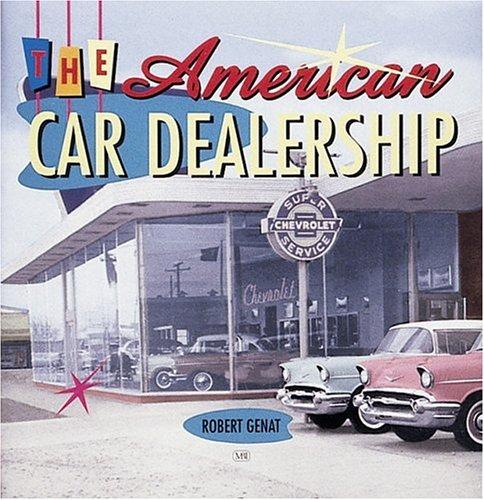 American Car Dealership Motorbooks Classic Robert Genat