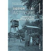 Design (&) Activism: Perspectives on Design as Activism and Activism as Design