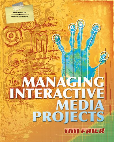 Managing Interactive Media Projects (Graphic Design/Interactive Media) by Cengage Learning