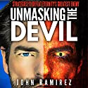 Unmasking the Devil: Strategies to Defeat Eternity's Greatest Enemy Audiobook by John Ramirez Narrated by Lee Alan