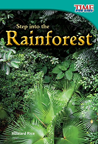 Step into the Rainforest (TIME FOR KIDS® Nonfiction Readers) (Rice Rainforest)