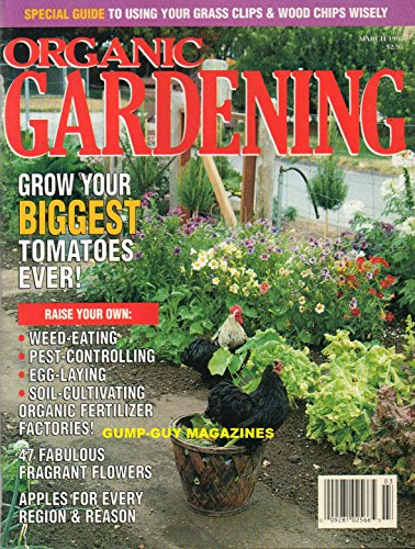 Organic Gardening Magazine March 1993 GROW YOUR BIGGEST TOMATOES EVER! Apples For Every Region & Reason CULTIVATE COLORFUL CORNS