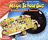 By Joanna Cole The Magic School Bus Explores the Senses (Paperback) September 1, 2001