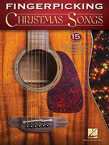 Christmas Guitar Fingerstyle - Fingerpicking Christmas Songs: 15 Songs Arranged for Solo Guitar in Standard Notation & Tab (Fingerpicking Guitar)