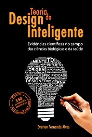 Teoria do Design Inteligente: evidências científicas no campo das ciências biológicas e da saúde