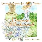 Prinzessin Allerleirauh (Die schönsten Märchen für Mädchen) | Ellen Wagner,  Brüder Grimm