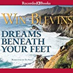 Dreams Beneath Your Feet: A Novel of the Mountain Men Rendezvous, Book 6 | Win Blevins