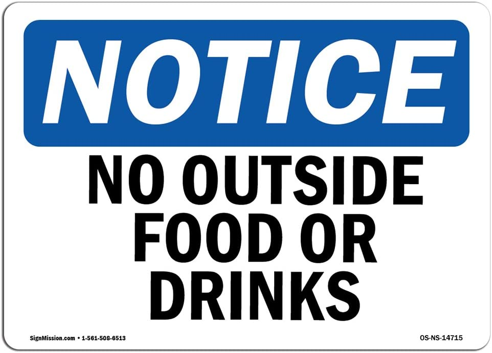 OSHA Notice Signs - No Outside Food Or Drinks Sign | Extremely Durable Made in The USA Signs or Heavy Duty Vinyl Label Decal | Protect Your Construction Site, Warehouse & Business