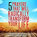 5 Prayers That Will Radically Transform Your Life: Christian Prayer Series, Book 6 Audiobook by Active Christian Publishing, Mary Lingerfelt, Bible Narrated by Marion Gold